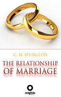 The Relationship of Marriage - C.H. Spurgeon