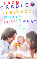From Cradle to Preschool – What to Expect & What to Do - U.S. Department of Education