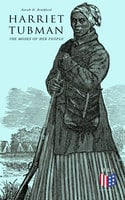 Harriet Tubman, The Moses of Her People - Sarah H. Bradford