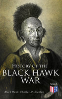 History of the Black Hawk War - Black Hawk, Charles M. Scanlan