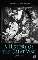 History of the Great War (All 6 Volumes) - Arthur Conan Doyle