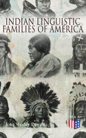 Indian Linguistic Families Of America - John Wesley Powell