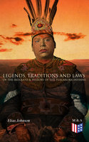 Legends, Traditions and Laws of the Iroquois & History of the Tuscarora Indians - Elias Johnson