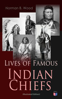 Lives of Famous Indian Chiefs - Norman B. Wood