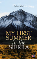 My First Summer in the Sierra (Illustrated Edition) - John Muir