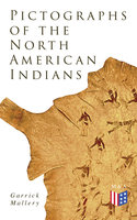 Pictographs of the North American Indians - Garrick Mallery