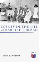 Scenes in the Life of Harriet Tubman - Sarah H. Bradford