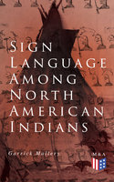Sign Language Among North American Indians - Garrick Mallery