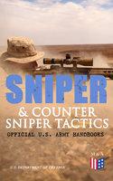 Sniper & Counter Sniper Tactics - Official U.S. Army Handbooks - U.S. Department of Defense