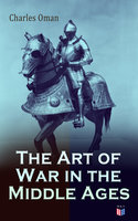 The Art of War in the Middle Ages - Charles Oman
