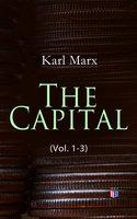 The Capital (Vol. 1-3) - Karl Marx