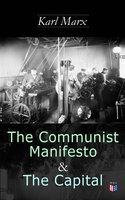 The Communist Manifesto & The Capital - Karl Marx