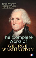 The Complete Works of George Washington - Washington Irving, George Washington, Moncure D. Conway, Julius F. Sachse, Joseph Meredith Toner