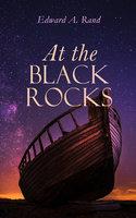 At the Black Rocks - Edward A. Rand
