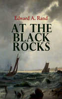 At the Black Rocks (Illustrated) - Edward A. Rand