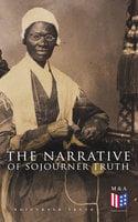 The Narrative of Sojourner Truth - Sojourner Truth