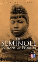 The Seminole Indians of Florida - Clay MacCauley