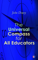 The Universal Compass for All Educators - John Dewey