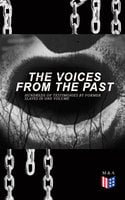 The Voices From The Past – Hundreds of Testimonies by Former Slaves In One Volume - Work Projects Administration