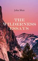 The Wilderness Essays - John Muir