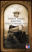 Three Years Among the Comanches - Nelson Lee