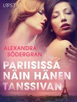 Pariisissa näin hänen tanssivan - eroottinen novelli - Alexandra Södergran