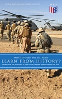 What Should the U.S. Army Learn From History? - Determining the Strategy of the Future through Understanding the Past - Strategic Studies Institute, Colin S. Gray