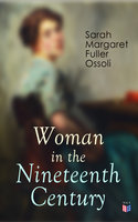 Woman in the Nineteenth Century - Sarah Margaret Fuller Ossoli