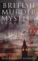 British Murder Mystery Boxed Set - Marie Belloc Lowndes