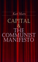 Capital & The Communist Manifesto - Karl Marx