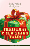 Christmas & New Year's Tales (Holiday Classics Series) - Lucy Maud Montgomery