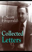 Collected Letters of F. Scott Fitzgerald - F. Scott Fitzgerald