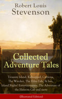 Collected Adventure Tales (Illustrated Edition) - Robert Louis Stevenson