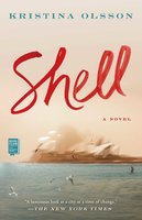 Shell: A Novel - Kristina Olsson
