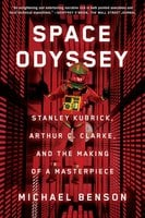 Space Odyssey: Stanley Kubrick, Arthur C. Clarke, and the Making of a Masterpiece - Michael Benson