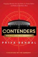 The Contenders: Who Will Lead India Tomorrow? - Priya Sahgal
