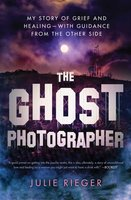 The Ghost Photographer - Julie Rieger