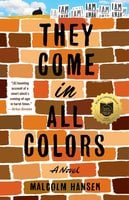 They Come in All Colors: A Novel - Malcolm Hansen