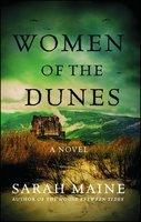 Women of the Dunes: A Novel - Sarah Maine