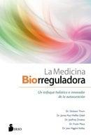 La medicina biorreguladora - Jess Higgins Kelley, Dickson Thom, James Paul Maffitt Odell, Jeoffrey Drobot, Frank Pleus