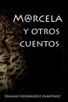 Marcela y otros cuentos - Erasmo Hernandez