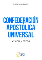 Confederación Apostólica Universal - P. Rafael Fernández de A.
