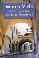 Komisario Bordelli ja kuolema Firenzessä - Marco Vichi