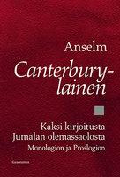 Kaksi kirjoitusta Jumalan olemassaolosta - Monologion ja Proslogion - Anselm Canterburylainen