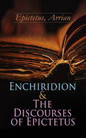 Enchiridion & The Discourses of Epictetus - Arrian Epictetus