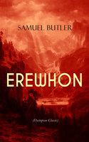 Erewhon (Dystopian Classic) - Samuel Butler
