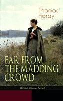 Far From The Madding Crowd (British Classics Series) - Thomas Hardy