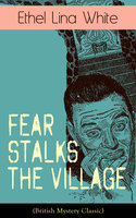 Fear Stalks the Village (British Mystery Classic) - Ethel Lina White
