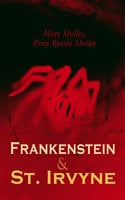 Frankenstein & St. Irvyne - Percy Bysshe Shelley, James Barnes