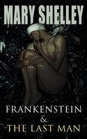 Frankenstein & The Last Man - Mary Shelley